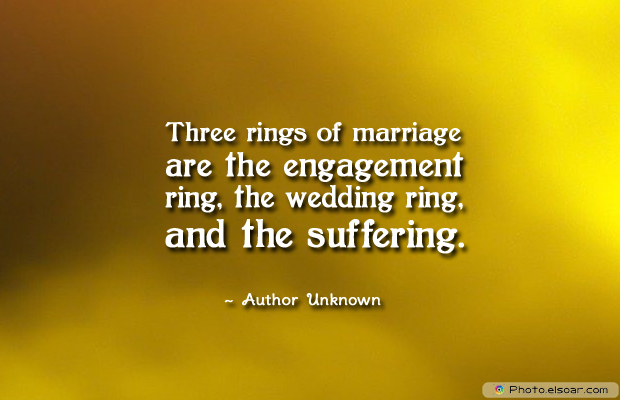 Engagement Quotes , Three rings of marriage are the engagement ring