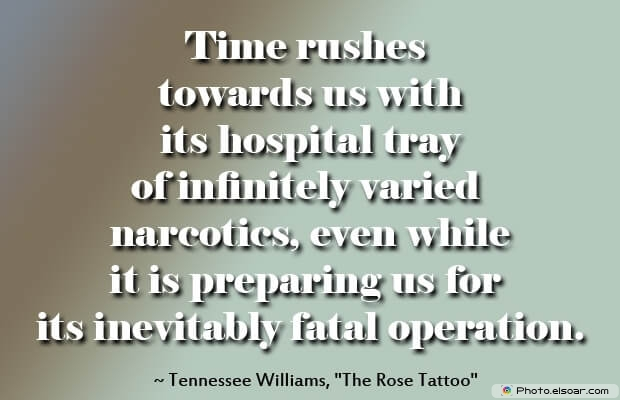 Tennessee Williams, Death Quotes, Death Sayings, Quotes Images, Quotes About Death
