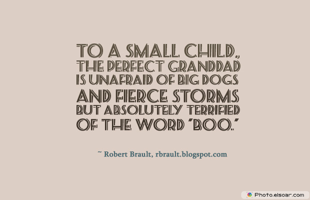 Grandparents Day , To a small child, the perfect granddad is unafraid