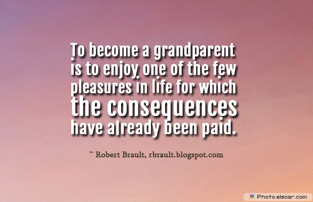 Grandparents Day , To become a grandparent is to enjoy one