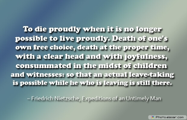 Friedrich Nietzsche, Death Quotes, Death Sayings, Quotes Images, Quotes About Death