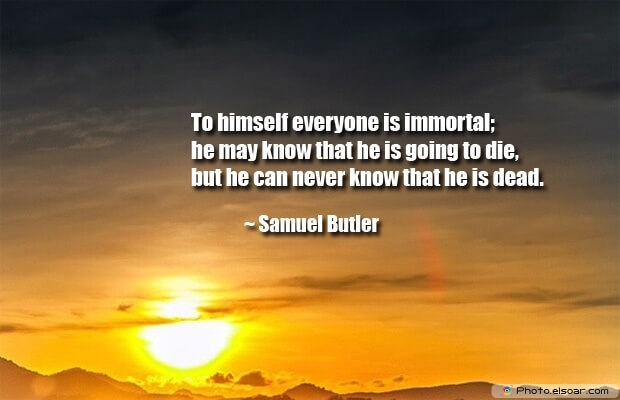 Samuel Butler, Death Quotes, Death Sayings, Quotes Images, Quotes About Death