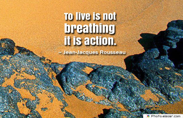 Breathing Quotes , To live is not breathing