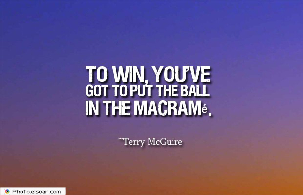 To win, you've got to put the ball