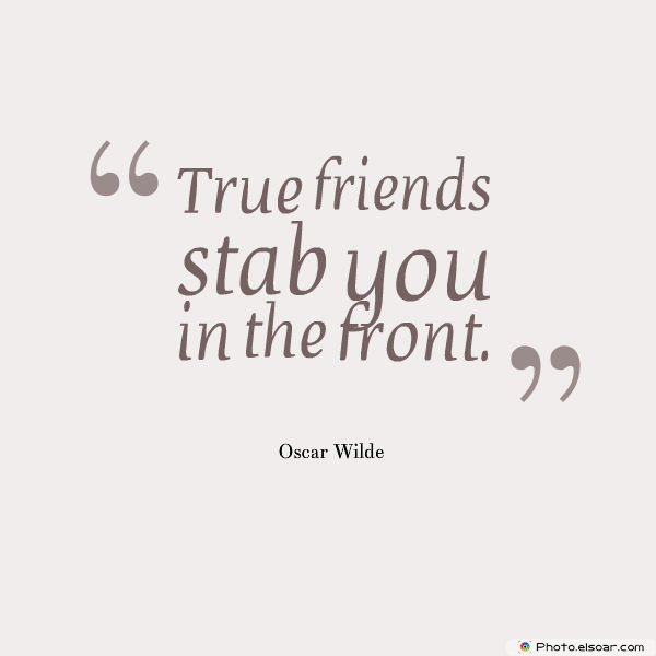 Short Strong Quotes , True friends stab you in the front