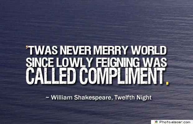 'Twas never merry world