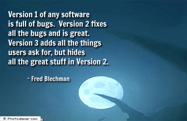 System Administrator , Version 1 of any software is full of bugs