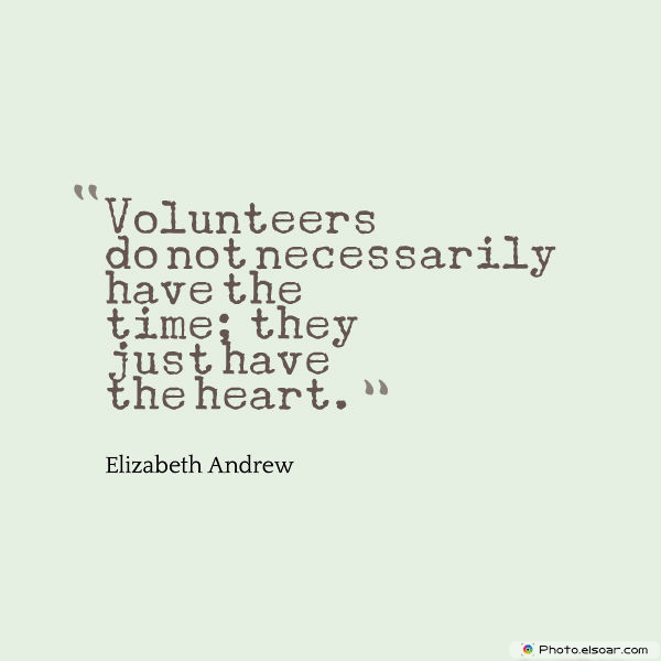 Volunteers do not necessarily have the time
