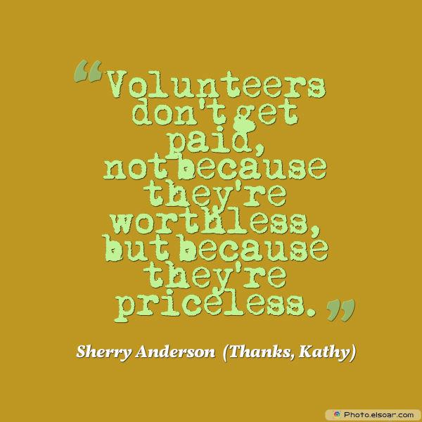 Volunteers don't get paid