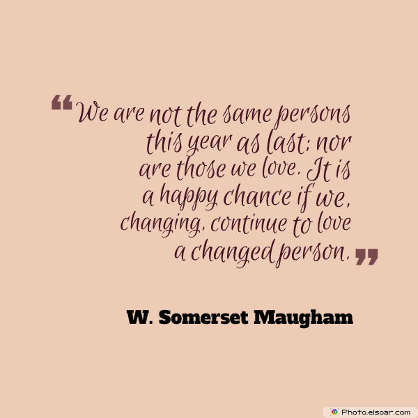 We are not the same persons this year