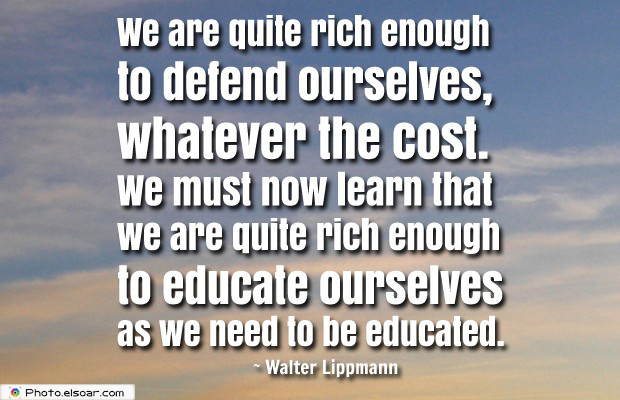 Quotes About America , America Quotes , We are quite rich enough to defend ourselves