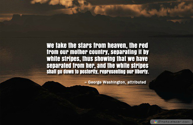 Flag Day , We take the stars from heaven, the red from our mother country
