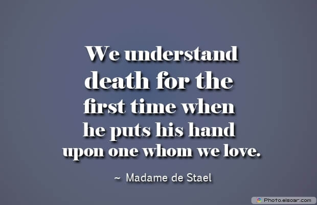 Madame de Stael, Death Quotes, Death Sayings, Quotes Images, Quotes About Death