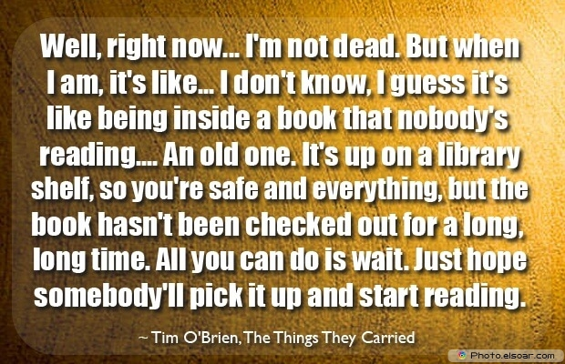 Tim O'Brien, Death Quotes, Death Sayings, Quotes Images, Quotes About Death