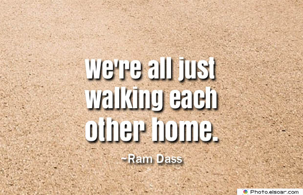 Quotations , Sayings , We're all just walking