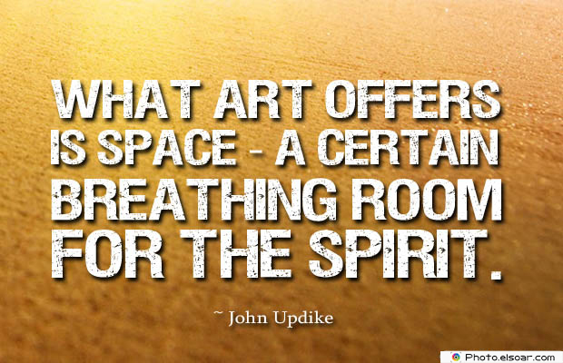 Breathing Quotes , What art offers