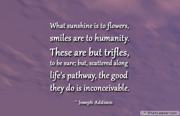 Admin Asst Day , What sunshine is to flowers, smiles are to humanity