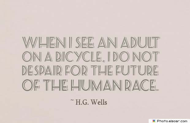 Bicycling , Inspirational Quotes , Saying Images , When I see an adult on a bicycle