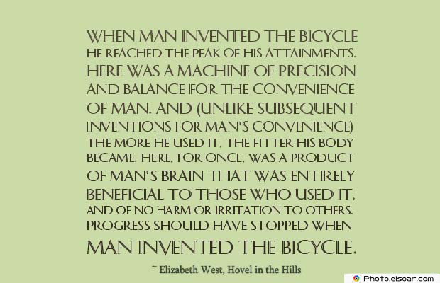 Bicycling , Inspirational Quotes , Saying Images , When man invented the bicycle