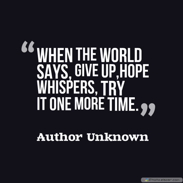Dare To Be Great , Motivational Quotes, Inspirational Sayings , When the world says,Give up