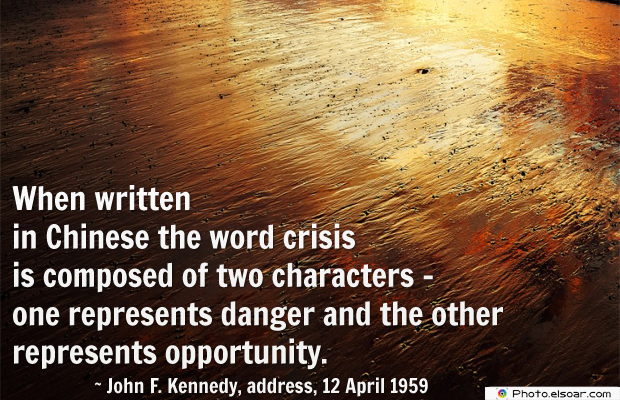When written in Chinese the word crisis is composed
