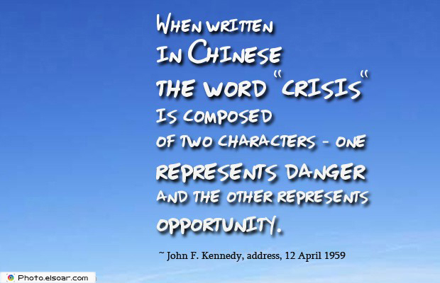 When written in Chinese the word crisisis composed of two