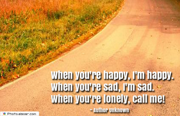 Quotations , Sayings , When you're happy, I'm happy