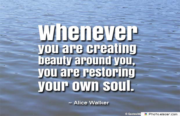 Beauty Quotes , Whenever you are creating