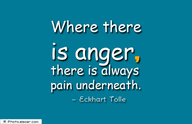 Quotes About Anger , Where there is anger