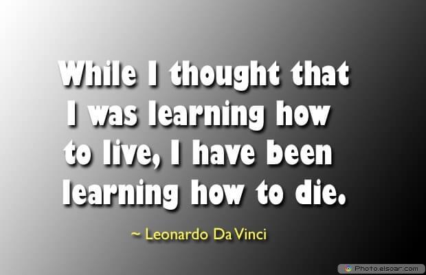 Leonardo Da Vinci, Death Quotes, Death Sayings, Quotes Images, Quotes About Death