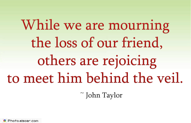 Short Quotes , While we are mourning the loss