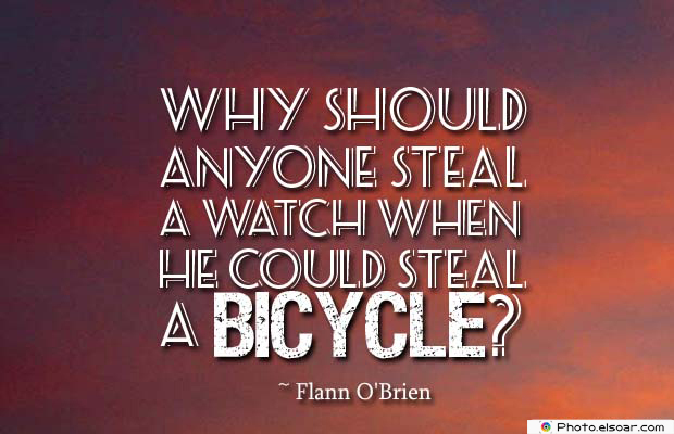 Bicycling , Inspirational Quotes , Saying Images , Why should anyone steal