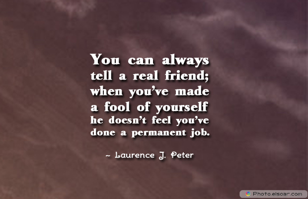 Best Friends Forever , You can always tell a real friend when you've made