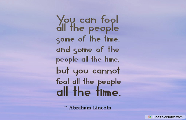 April Fool's Day , You can fool all the people some of the time,