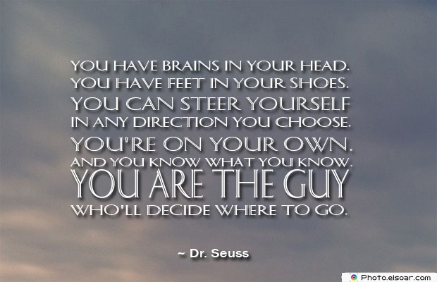 Dare To Be Great , Motivational Quotes, Inspirational Sayings , You have brains in your head