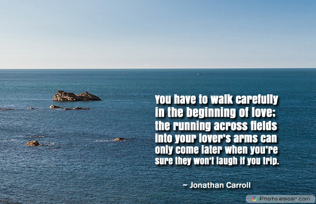 You have to walk carefully in the beginning
