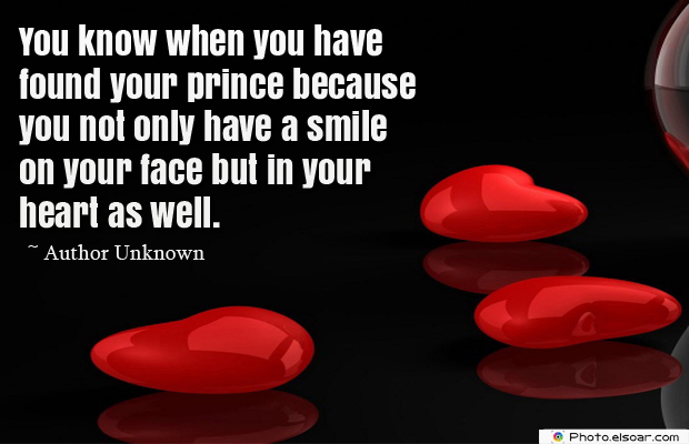 You know when you have found your prince because you not only