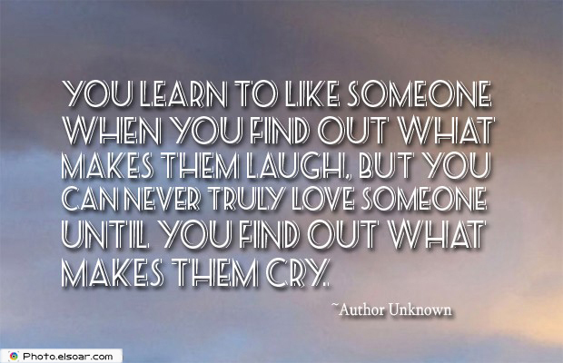 You learn to like someone when you find out