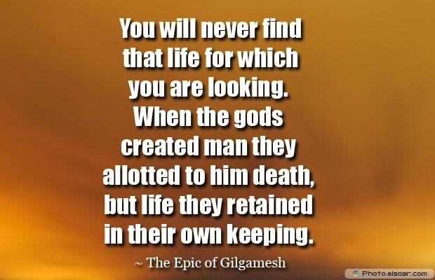 Quote,Image,The Epic of Gilgamesh
