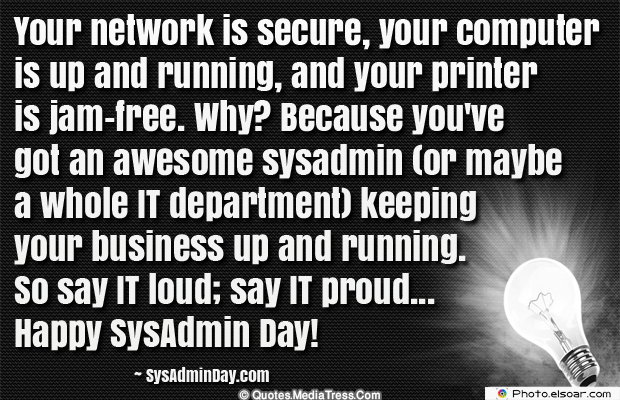 System Administrator , Your network is secure, your computer is up and running