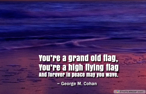 Flag Day , You're a grand old flag