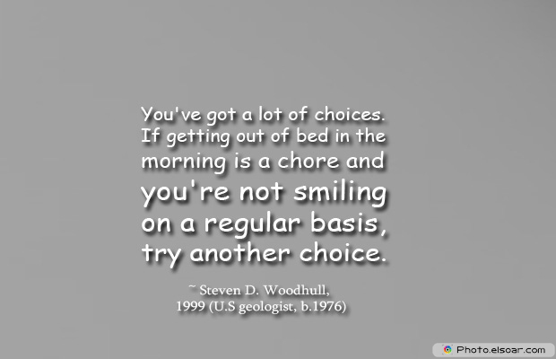 Dare To Be Great , Motivational Quotes, Inspirational Sayings , You've got a lot of choices