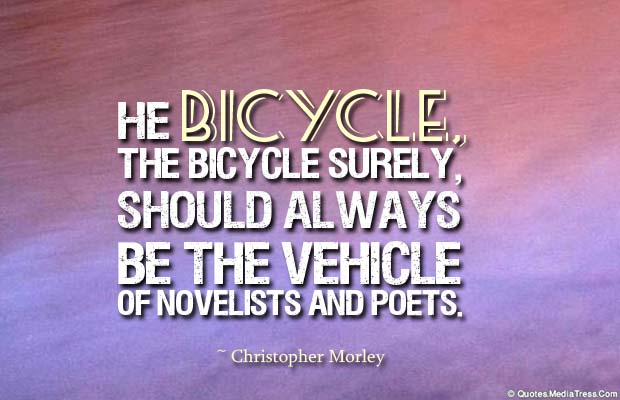 Bicycling , Inspirational Quotes , Saying Images , he bicycle, the bicycle surely